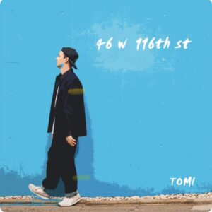 【RELEASE】『46 w 116th st』TOMI
